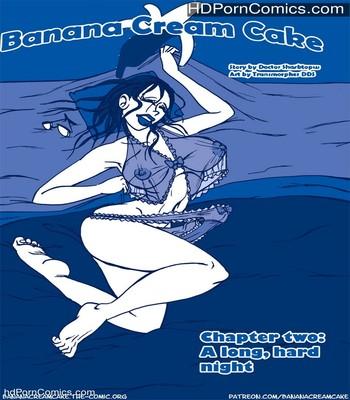 Porn Comics - Banana Cream Cake 2 – A Long Hard Night Sex Comic