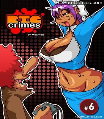 Porn Comics - Big Crimes 6 Sex Comic