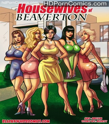 Porn Comics - BlackNwhite- Housewives of Beaverton free Cartoon Porn Comic
