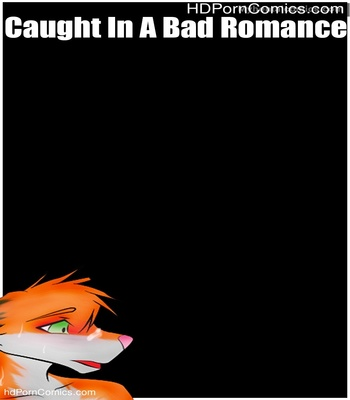 Porn Comics - Caught In A Bad Romance Sex Comic