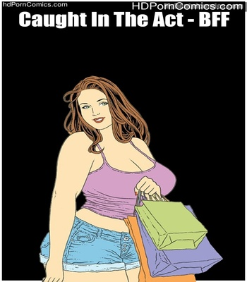 Porn Comics - Caught In The Act – BFF Sex Comic