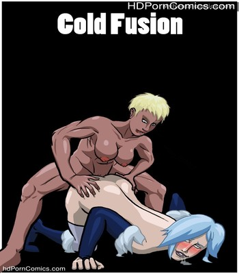 Porn Comics - Cold Fusion Sex Comic