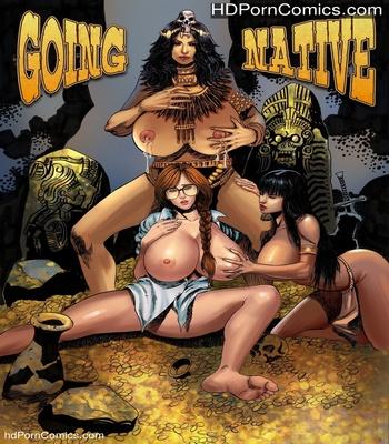 Porn Comics - Going Native 1 Sex Comic