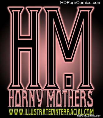 Horny Mothers 1 Sex Comic