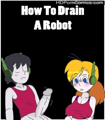 Porn Comics - How To Drain A Robot Sex Comic