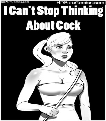 Porn Comics - I Can't Stop Thinking About Cock Sex Comic