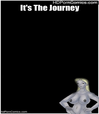 Porn Comics - It's The Journey Sex Comic