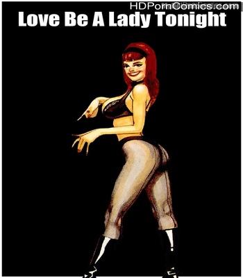 Porn Comics - Love Be A Lady Tonight Sex Comic