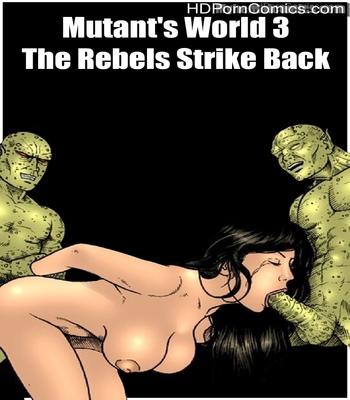 Porn Comics - Mutant's World 3 – The Rebels Strike Back Sex Comic