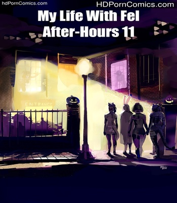 Porn Comics - My Life With Fel – After-Hours 11 Sex Comic