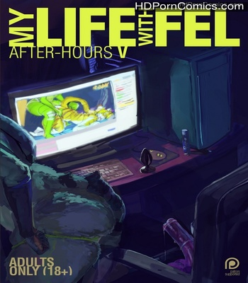 Porn Comics - My Life With Fel – After-Hours 5 Sex Comic