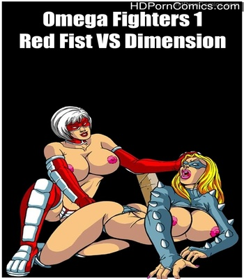 Porn Comics - Omega Fighters 1 – Red Fist VS Dimension Sex Comic