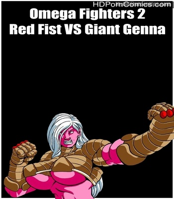 Porn Comics - Omega Fighters 2 – Red Fist VS Giant Genna Sex Comic
