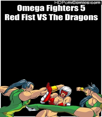Porn Comics - Omega Fighters 5 – Red Fist VS The Dragons Sex Comic