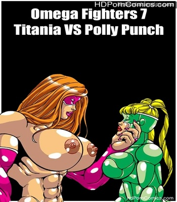 Porn Comics - Omega Fighters 7 – Titania VS Polly Punch Sex Comic