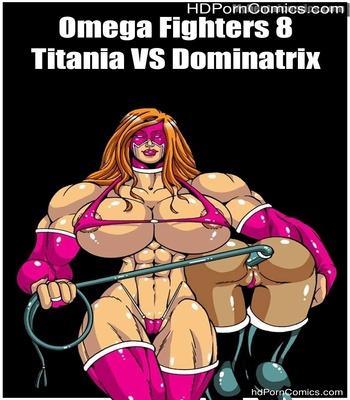 Porn Comics - Omega Fighters 8 – Titania VS Dominatrix Sex Comic