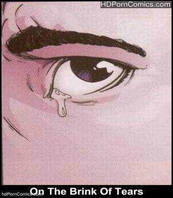 Porn Comics - On The Brink Of Tears Sex Comic