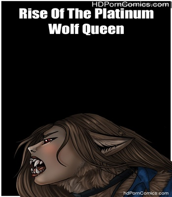 Porn Comics - Rise Of The Platinum Wolf Queen Sex Comic