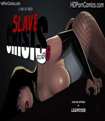 Porn Comics - Slave Crisis 6 – Showstopper Sex Comic