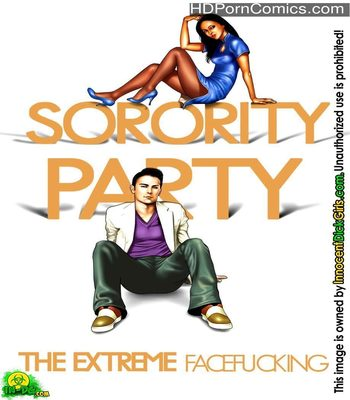 Sorority Party 1 - The Extreme Face Fucking 1 free sex comic