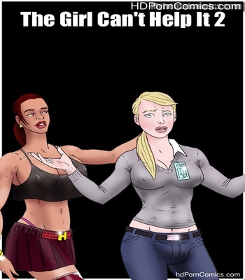 Porn Comics - The Girl Can't Help It 2 Sex Comic
