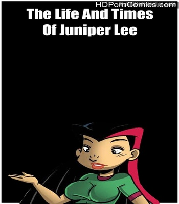 Porn Comics - The Life And Times Of Juniper Lee Sex Comic