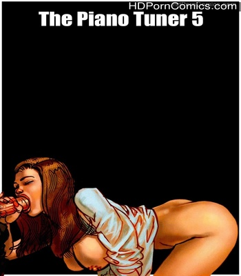 Porn Comics - The Piano Tuner 5 Sex Comic