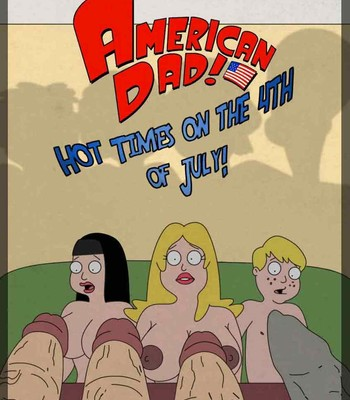 Porn Comics - American Dad – Hot Times On The 4th Of July!