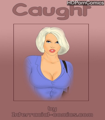 Caught 1 free porn comics