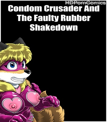 Porn Comics - Condom Crusader And The Faulty Rubber Shakedown