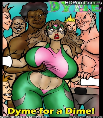 Porn Comics - Dyme – Dyme For A Dime!