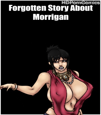 Porn Comics - Forgotten Story About Morrigan