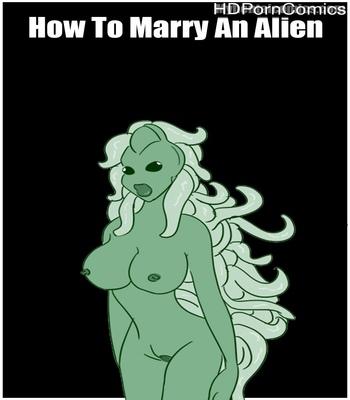 Porn Comics - How To Marry An Alien