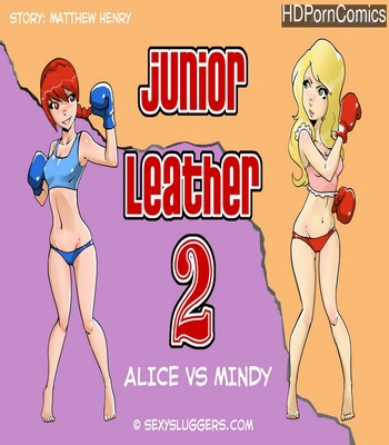 Porn Comics - Junior Leather 2 – Alice Vs Mindy