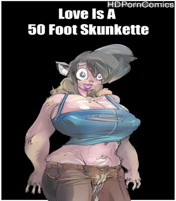 Porn Comics - Love Is A 50 Foot Skunkette