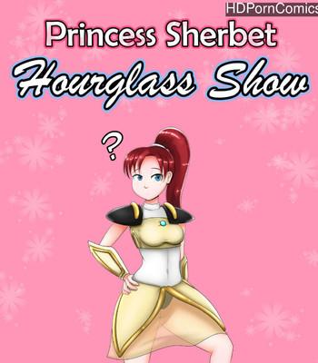 Porn Comics - Princess Sherbet Hourglass Show