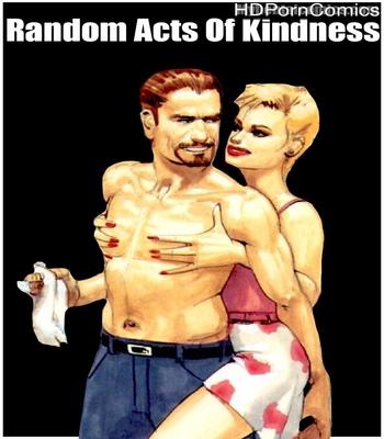Porn Comics - Random Acts Of Kindness