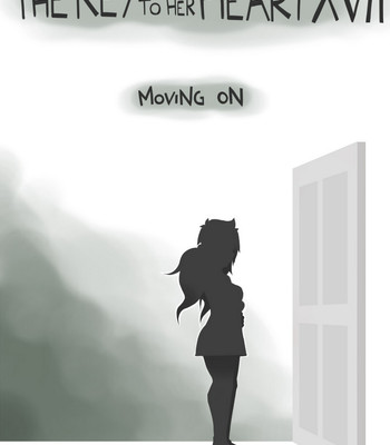 Porn Comics - The Key To Her Heart 17 – Moving On