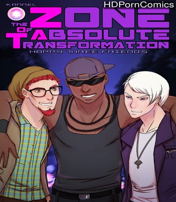 Porn Comics - The Zone Of Absolute Transformation – Happy Three Friends