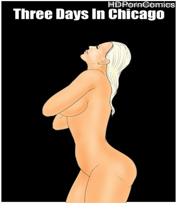 Porn Comics - Three Days In Chicago