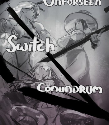 Porn Comics - Unforseen Switch Conundrum