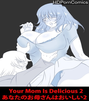 Porn Comics - Your Mother Is Delicious 2