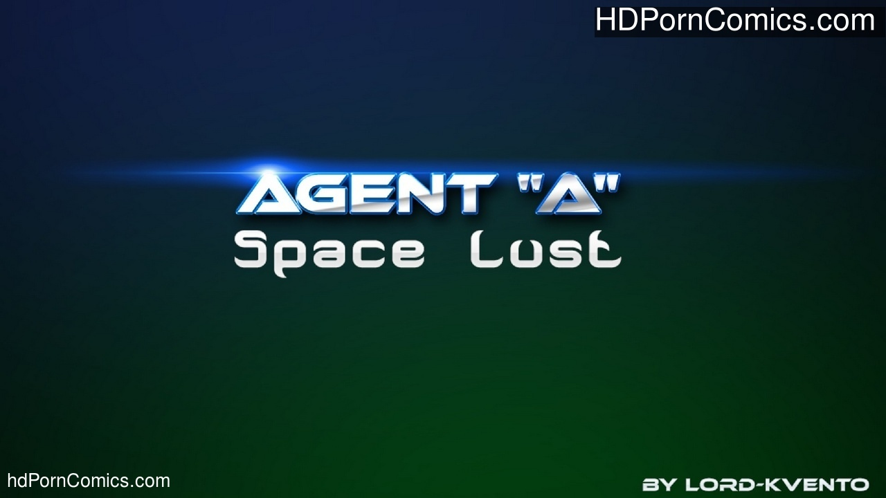 Agent A – Space Lust comic porn