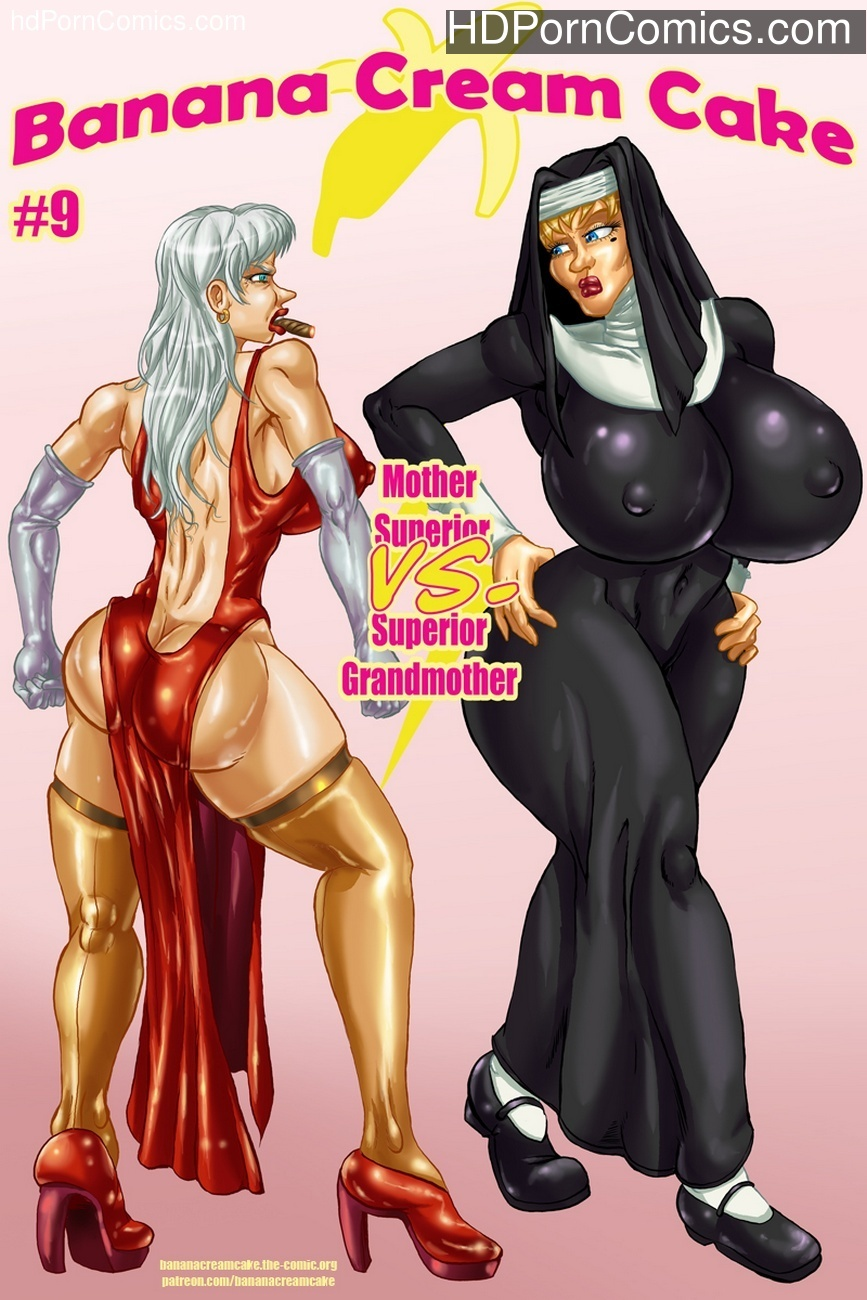 Banana Cream Cake 9 – Mother Superior VS Superior Grandmother Sex Comic