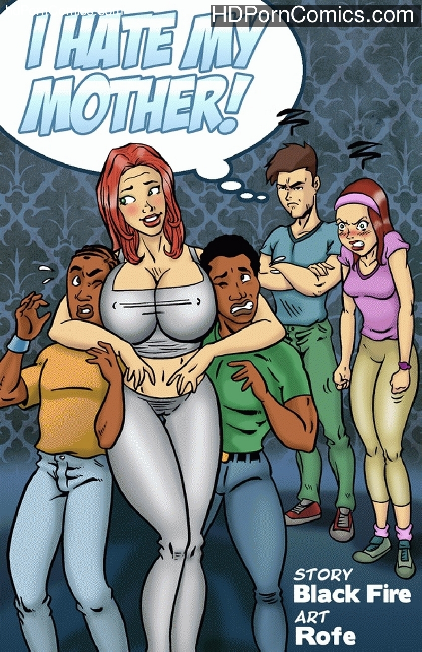 I Hate My Mother 1 Sex Comic