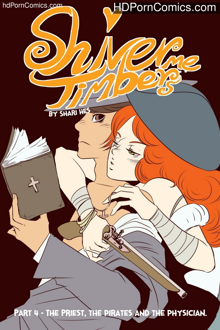 Shiver Me Timbers 4 – The Priest, The Pirates And The Physician Sex Comic