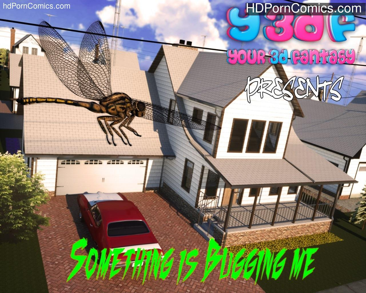 Y3DF- Something is Bugging Me1 free sex comic