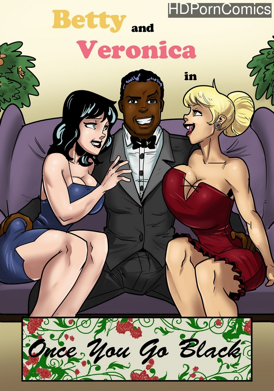 Betty-And-Veronica-Once-You-Go-Black 1 free porn comics
