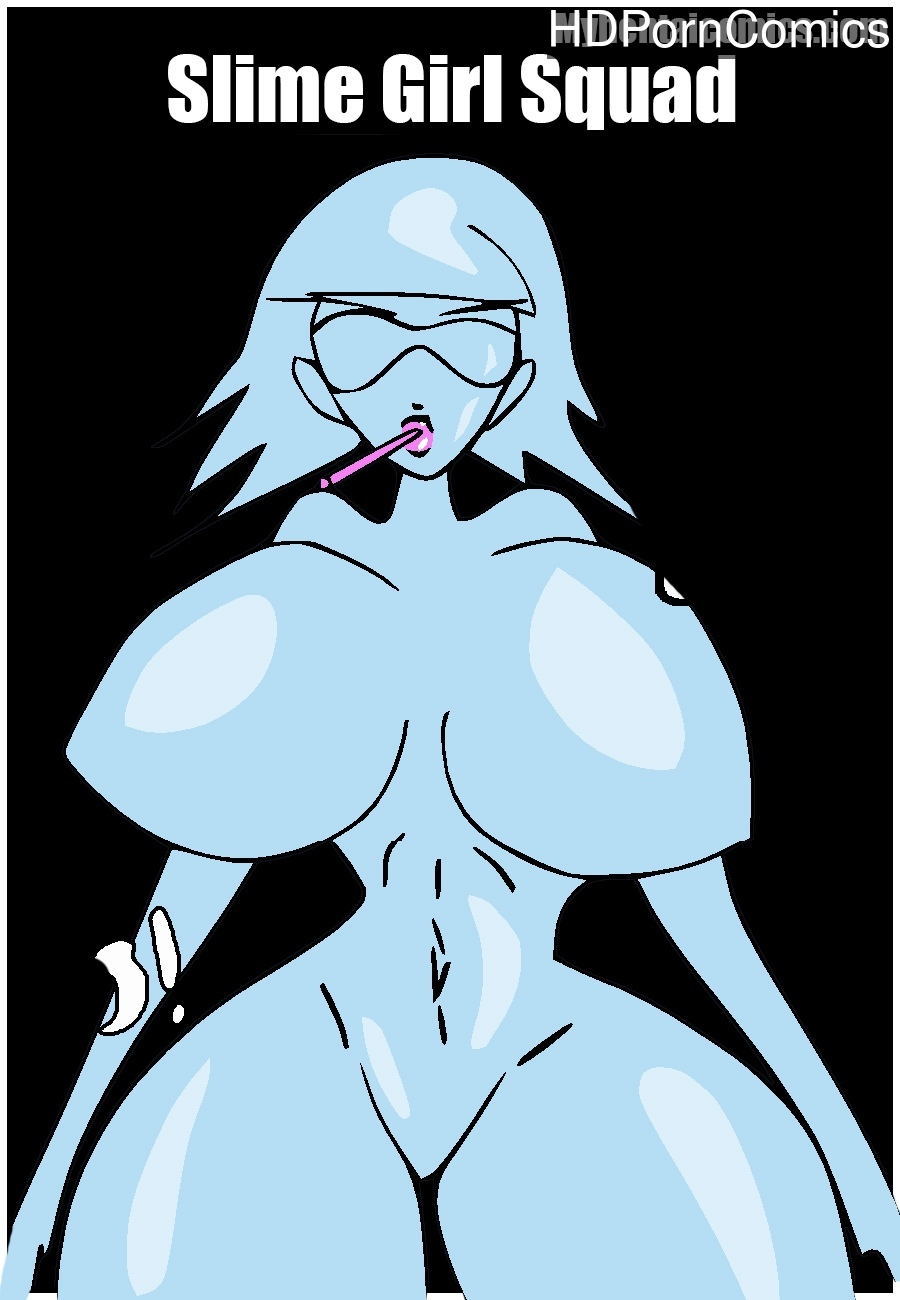 Slime-Girl-Squad 1 free porn comics