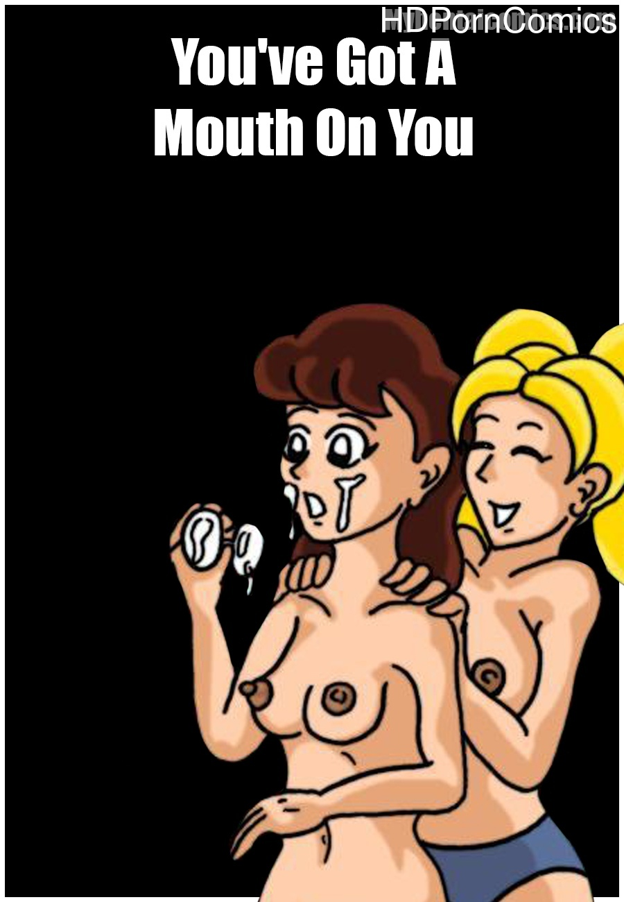 You-ve-Got-A-Mouth-On-You 1 free porn comics